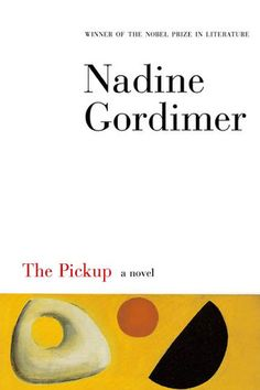 The Pickup by Nadine Gordimer *Read by students at Cornell University Used Books, I Love Books, Books To Read, My Books, Reading Books, Nadine Gordimer, Nobel Prize In Literature, The Rite, Summer Reading Lists