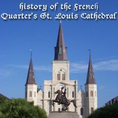 Photos and info about New Orleans' St. Louis Cathedral.