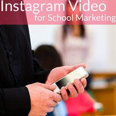 Using Instagram Video for School Marketing