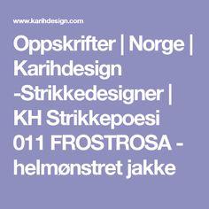 Oppskrifter | Norge | Karihdesign -Strikkedesigner | KH Strikkepoesi 011 FROSTROSA - helmønstret jakke