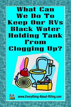 Here is our answer to: What Can We Do To Keep Our RVs Black Water Holding Tank From Clogging Up? The RV Lifestyle is wonderful however having to deal with problems with the black water holding tank can sometimes bring an ominous black cloud over. Rv Camping Tips, Travel Trailer Camping, Camping Glamping, Rv Travel, Outdoor Camping, Glam Camping, Camping Checklist, Camping Stuff, Do It Yourself Camper