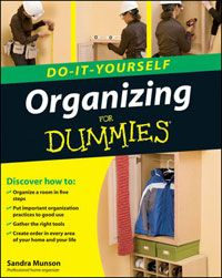 Organizing Do-It-Yourself For Dummies, by Sandra Munson.