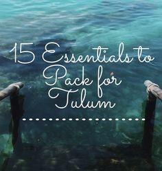 15 Essentials to Pack for Tulum