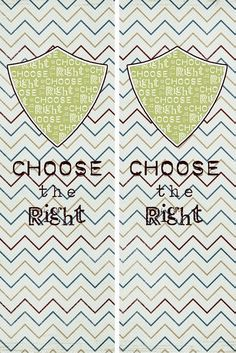 """Here is some freebies for the 2012 Primary Theme, """"Choose the Right.""""         Bookmarks Print them as a 4x6, cut in half and you have 2 boo..."""