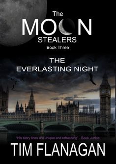 The Moon Stealers and The Everlasting Night - now available! Click here for all links:  http://timflanaganauthor.wordpress.com/2013/03/26/the-everlasting-night-now-available/
