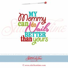 5871 Sayings : My Mommy Can Do Nails Better... 5x7