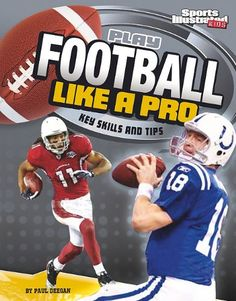 [PDF] Download Play Football Like a Pro: Key Skills and Tips (Play Like the Pros (Sports Illustrated for Kids)) *Full Books*