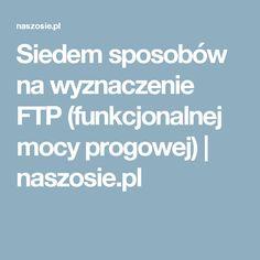 Siedem sposobów na wyznaczenie FTP (funkcjonalnej mocy progowej) | naszosie.pl
