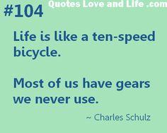 life quotes life is like a ten speed bicycle charles schulz Good Life Quotes, Cute Quotes, Quotes To Live By, Uplifting Quotes, Inspirational Quotes, Counseling Quotes, Personal Growth Quotes, Quirky Quotes, Journal Quotes