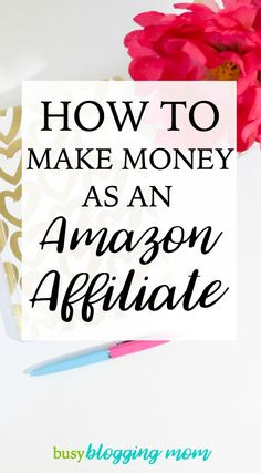 Want to know how to make money as an Amazon affiliate? Here's how to use your blog or website to earn money with them. Click the pin!