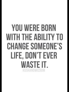 Ability to change some people's lives