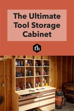 The Ultimate Tool Storage Cabinet Tool Storage Cabinets, Open Shelving, Organization Hacks, Shoe Rack, Drawers, House Ideas, Tools, Building, Projects