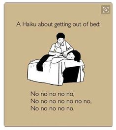 A haiku about getting out of bed...