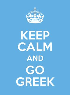 Keep Calm and Go Greek