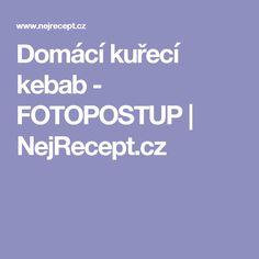 Domácí kuřecí kebab - FOTOPOSTUP | NejRecept.cz