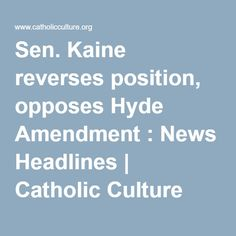 Sen. Kaine reverses position, opposes Hyde Amendment : News Headlines | Catholic Culture