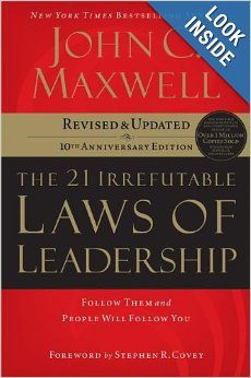 Truth in advertising. The title says it all. The 21 Irrefutable Laws of Leadership: Follow Them and People Will Follow You (10th Anniversary Edition): John C. Maxwell, Steven R. Covey: ...