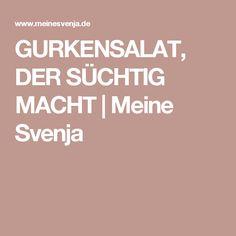 GURKENSALAT, DER SÜCHTIG MACHT | Meine Svenja