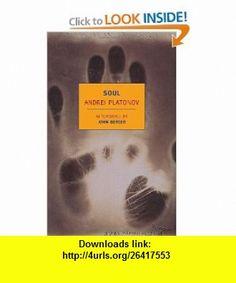 Soul And Other Stories (New York Review  Classics) (9781590172544) Andrey Platonov, Robert Chandler, Olga Meerson, John Berger , ISBN-10: 159017254X  , ISBN-13: 978-1590172544 ,  , tutorials , pdf , ebook , torrent , downloads , rapidshare , filesonic , hotfile , megaupload , fileserve
