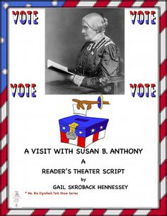 Susan B. Anthony: A Reader's Theater Script: Susan B. Anthony was a civil rights… Teaching Activities, Teaching Resources, School Resources, Civil Rights Leaders, Female Leaders, Susan B Anthony, Suffrage Movement, Social Studies Classroom, Readers Theater