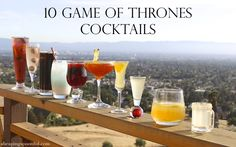Game of Thrones cocktails. Something for every taste. #got #gameofthrones #cocktails