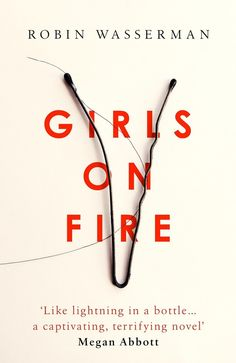 Girls on Fire by Robin Wasserman. Design by Jack Smyth. | 32 Of The Most Beautiful Book Covers Of 2016