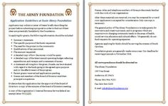 Application Guidelines at Susie Abney Foundation http://www.abneyfoundation.org/guideline.htm Applicants may submit a Letter of Intent briefly describing the project before submitting a proposal in order to find out if their ideas are potentially fundable by the Foundation. http://www.abneyfoundation.org/guidelines.pdf