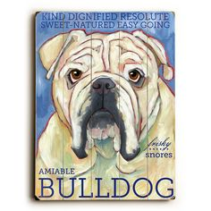 This Bulldog wood sign by Artist Ursula Dodge is sure to bring style to your space and a smile on your face.