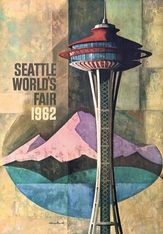 Mid-Century poster for 1962 Seattle World's Fair, Harry Bonath, 1962 #graphicDesign