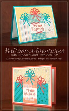 www.thewaywestamp.com Balloon Adventures by Stampin' Up! featuring Cupcakes and Carousels Designer Series Paper #stampinup #diy #diycrafts #handmadecards #balloonadventures #cupcakesandcarousels #thewaywestamp #juliedeguia