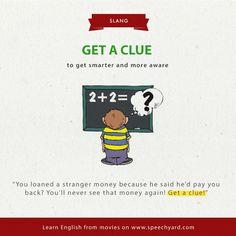 get a clue Slang English, English Vinglish, English Idioms, English Phrases, English Lessons, English Vocabulary, English Grammar, English For Beginners, Improve English