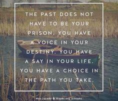 Your past doesn't have to be your prison