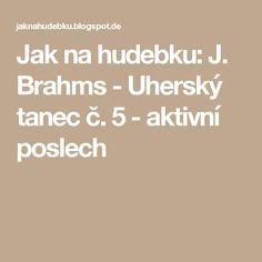 Jak na hudebku: J. Brahms - Uherský tanec č. 5 - aktivní poslech