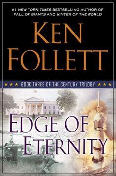 Edge of Eternity: Book Three of The Century Trilogy by Ken Follett