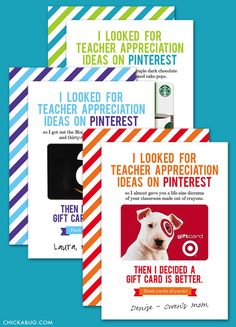 12 really fun printable gift card holders for teacher gifts. (This one cracks us up.)