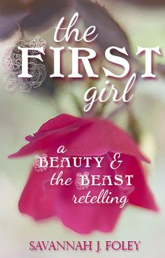 The First Girl - A Beauty and the Beast Retelling Retelling, First Girl, Classic Books, Beauty And The Beast, Savannah Chat, The One, Wattpad, Fantasy, Reading