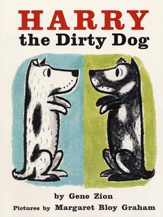 Picture Book: Harry the Dirty Dog by Gene Zion is about a dog who hates baths so he plays outside all day in the dirt and ended up looking like a different colored dog where his family didn't even recognize him.