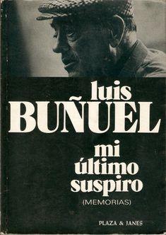 Luis Buñuel - Mi último suspiro