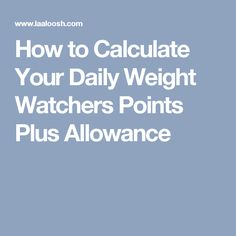How to Calculate Your Daily Weight Watchers Points Plus Allowance