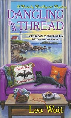 Dangling by a Thread (A Mainely Needlepoint Mystery Book by [Wait, Lea] Best Mysteries, Cozy Mysteries, Murder Mysteries, Mystery Novels, Mystery Series, Mystery Thriller, Series 4, Kensington Books, Books To Read