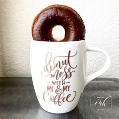 """""""Donut Mess with Me & My Coffee"""" Engraved White Porcelain Mug - angeliqueink"""