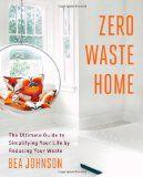 """""""Zero Waste Home"""" von Bea Johnson"""