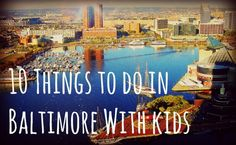 10 Things to do in Baltimore With kids