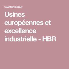Usines européennes et excellence industrielle - HBR