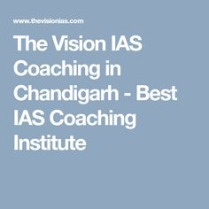 The Vision IAS Coaching in Chandigarh - Best IAS Coaching Institute