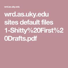 wrd.as.uky.edu sites default files 1-Shitty%20First%20Drafts.pdf