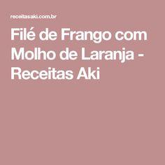 Filé de Frango com Molho de Laranja - Receitas Aki