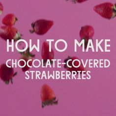 How to Make Chocolate-Covered Strawberries // The perfect dessert or gift for Valentine's Day. Share your love with chocolate!