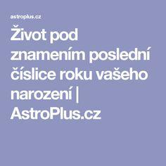 Život pod znamením poslední číslice roku vašeho narození   AstroPlus.cz