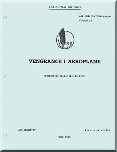 Vultee Vengeance I Aircraft Service Manual AP 2024A Vol. I - Aircraft Reports - Manuals Aircraft Helicopter Engines Propellers Blueprints Publications